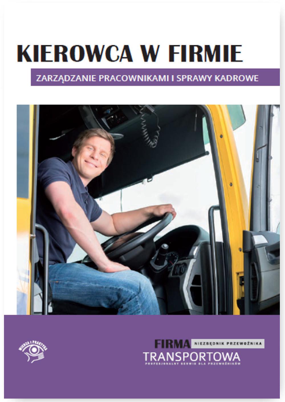 Kierowca w firmie - zarządzanie pracownikami i sprawy kadrowe ebook