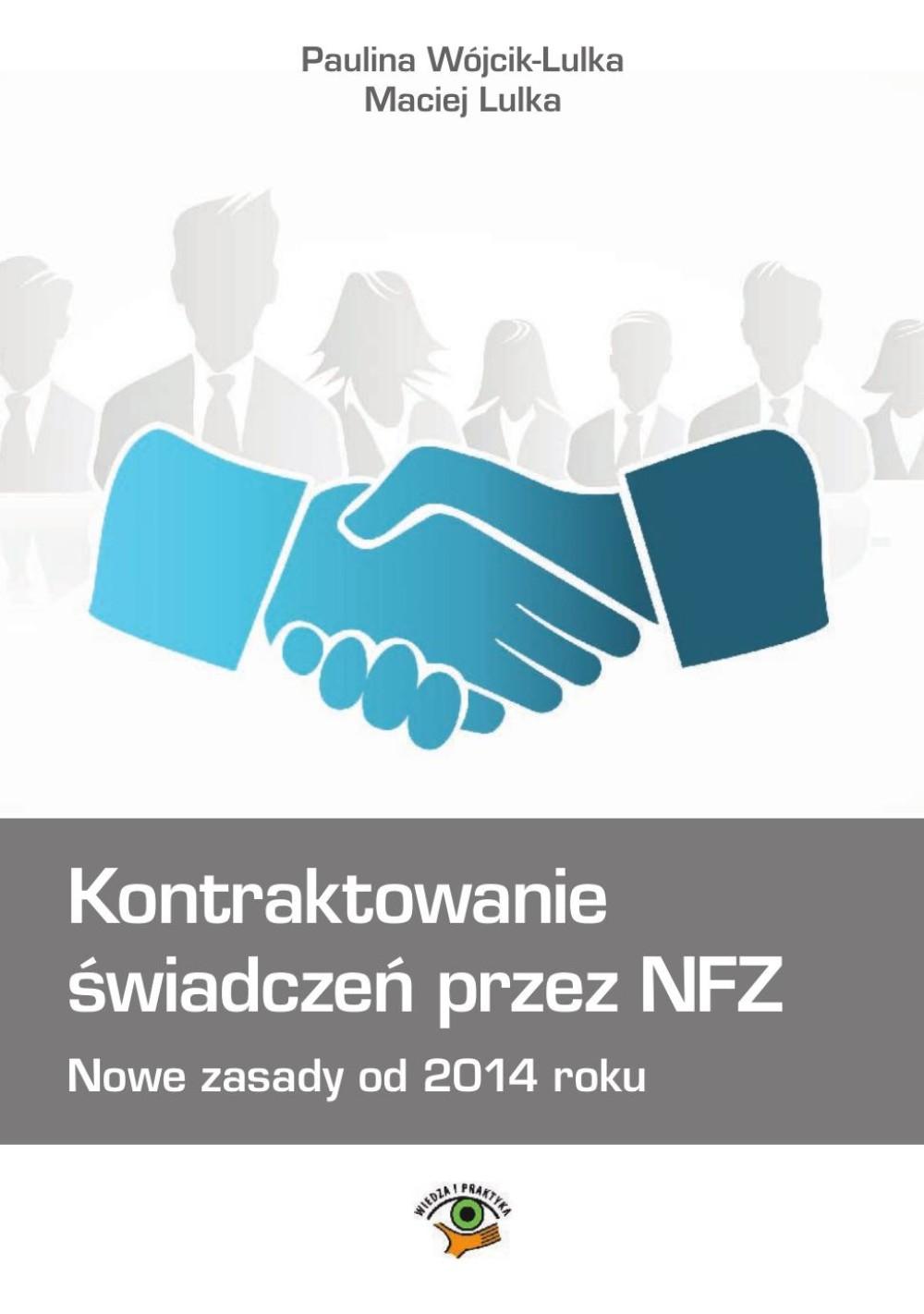 :: Kontraktowanie świadczeń przez NFZ. Nowe zasady od 2014 roku - ebook - pobierz e-book ::