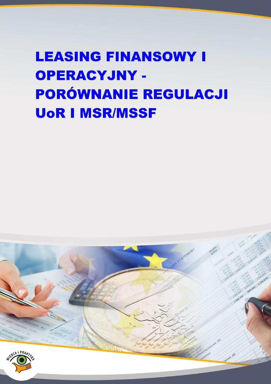Leasing finansowy i operacyjny - porównanie regulacji UoR i MSR/MSSF ebook