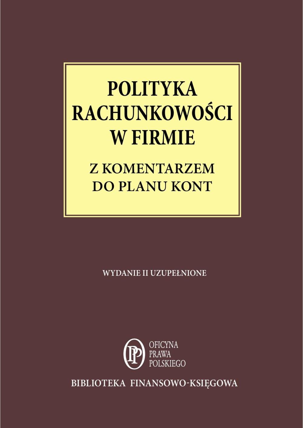 Polityka Rachunkowości w firmie z komentarzem do planu kont - stan prawny: 1 maja 2014 r. ebook