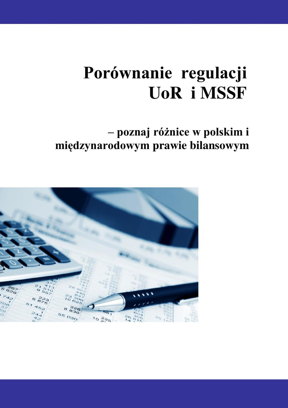 Porównanie regulacji UoR i MSSF - poznaj różnice w polskim i międzynarodowym prawie bilansowym ebook