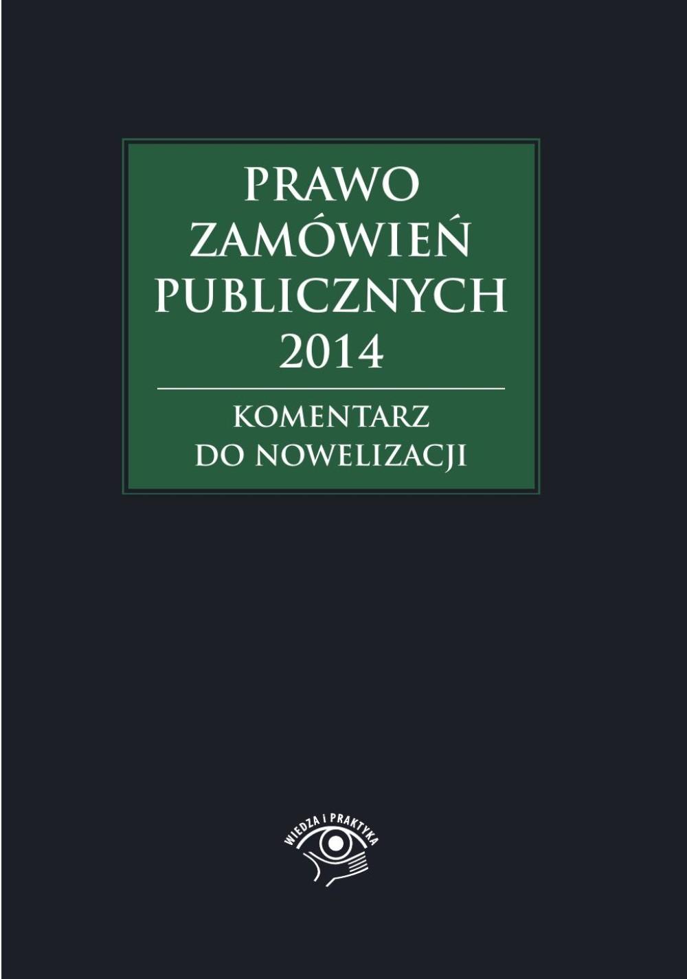 :: Prawo zamówień publicznych 2014. Komentarz do nowelizacji - e-book ::