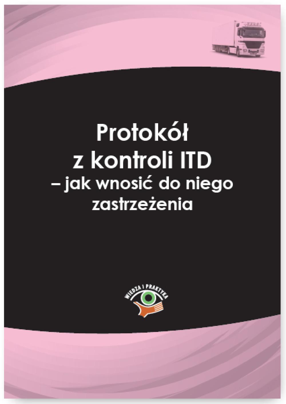 Protokół z kontroli ITD - jak wnosić do niego zastrzeżenia ebook