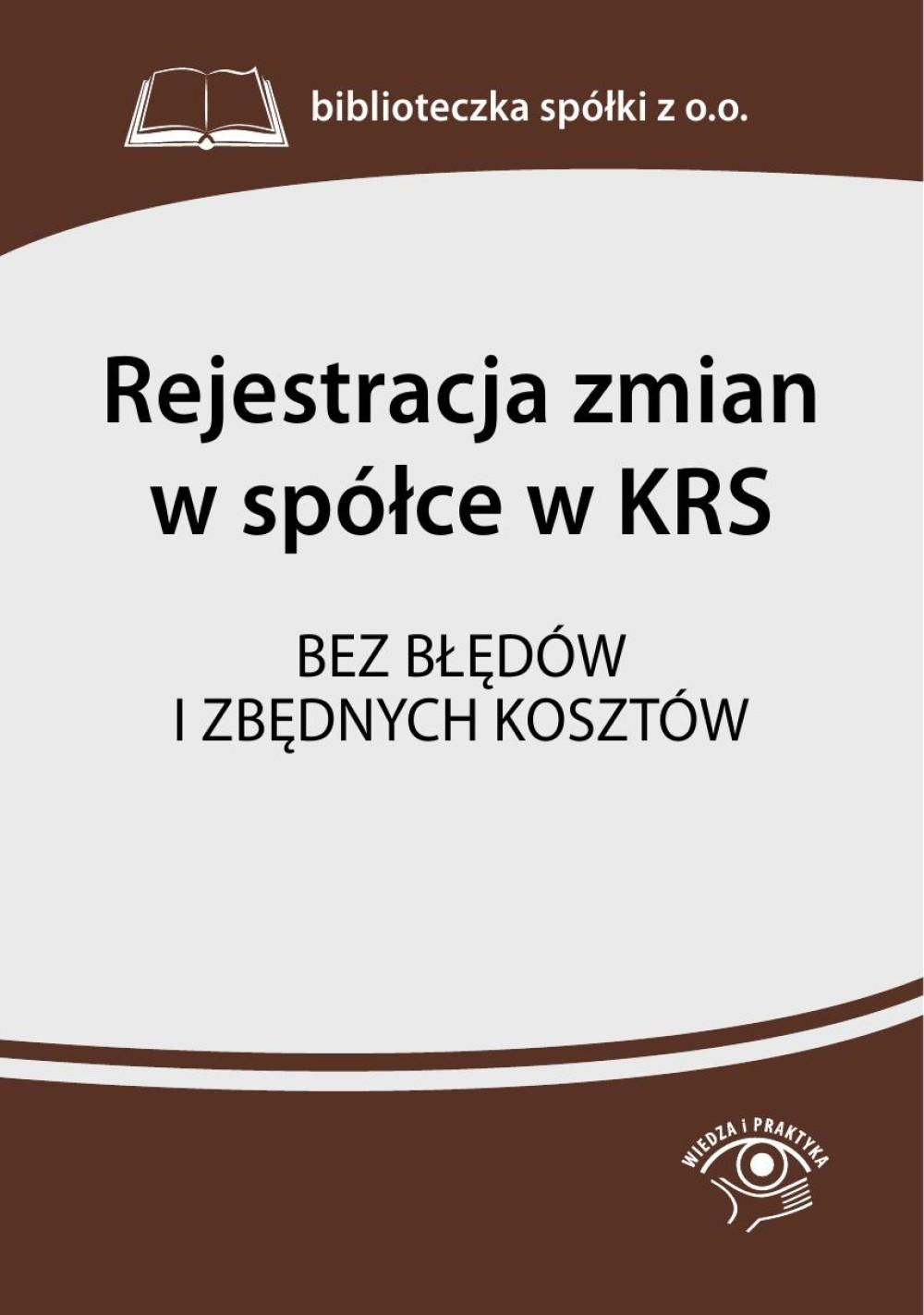 :: Rejestracja zmian w spółce w KRS. Bez błędów i zbędnych kosztów - ebook - pobierz e-book ::