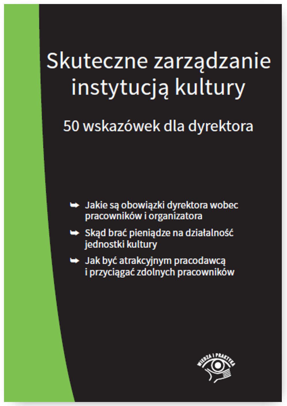 Skuteczne zarządzanie instytucją kultury. 50 wskazówek dla dyrektora ebook