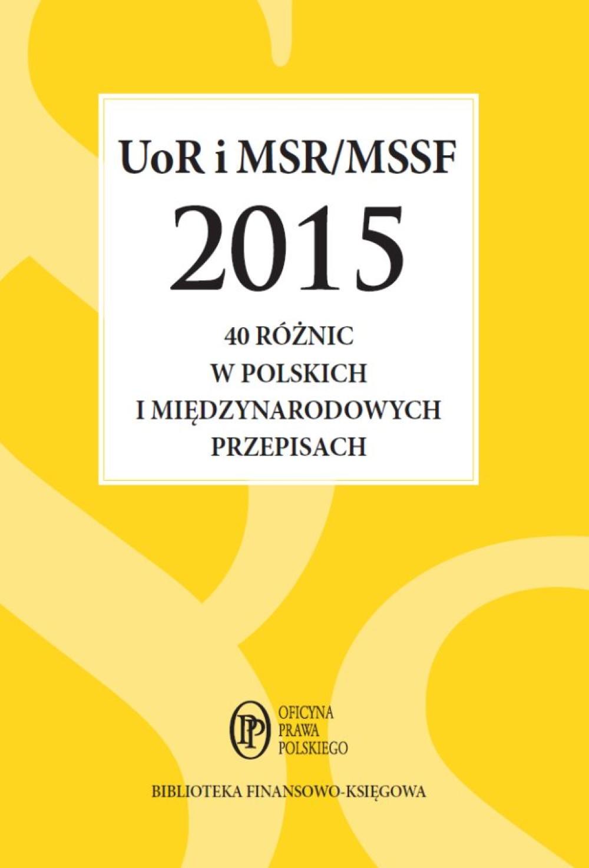 UoR i MSR/MSSF 2015. 40 różnic w polskich i międzynarodowych przepisach ebook