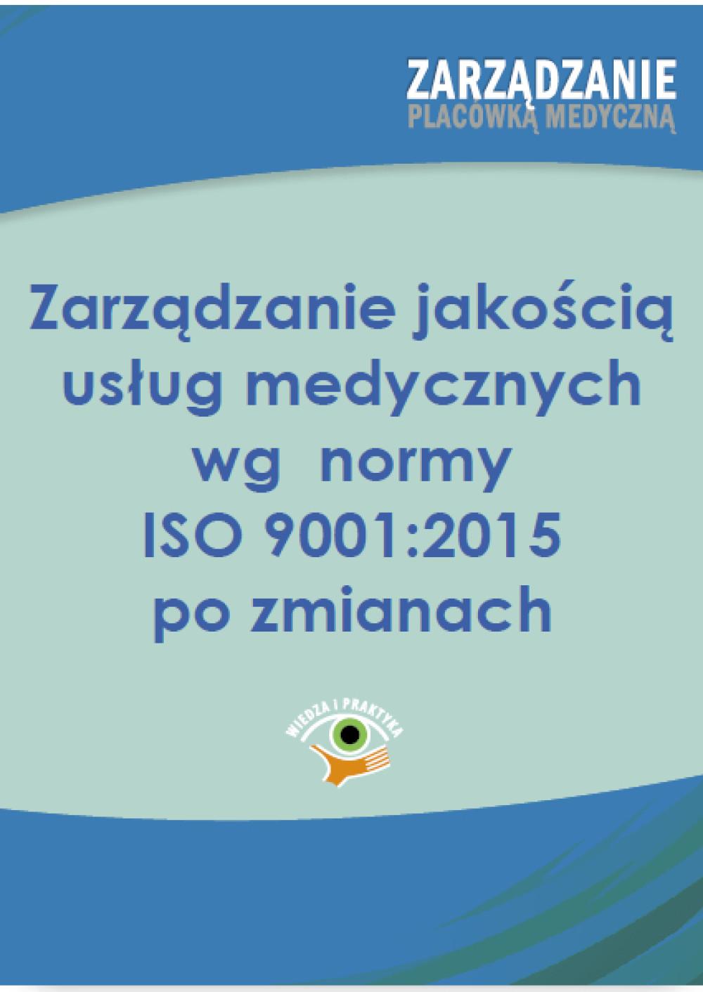 Zarządzanie jakością usług medycznych wg normy ISO 001:2015 po zmianach ebook