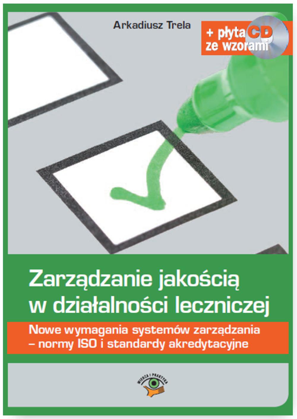 Zarządzanie jakością w działalności leczniczej. Nowe wymagania systemów zarządzania - normy ISO i standardy akredytacyjne ebook