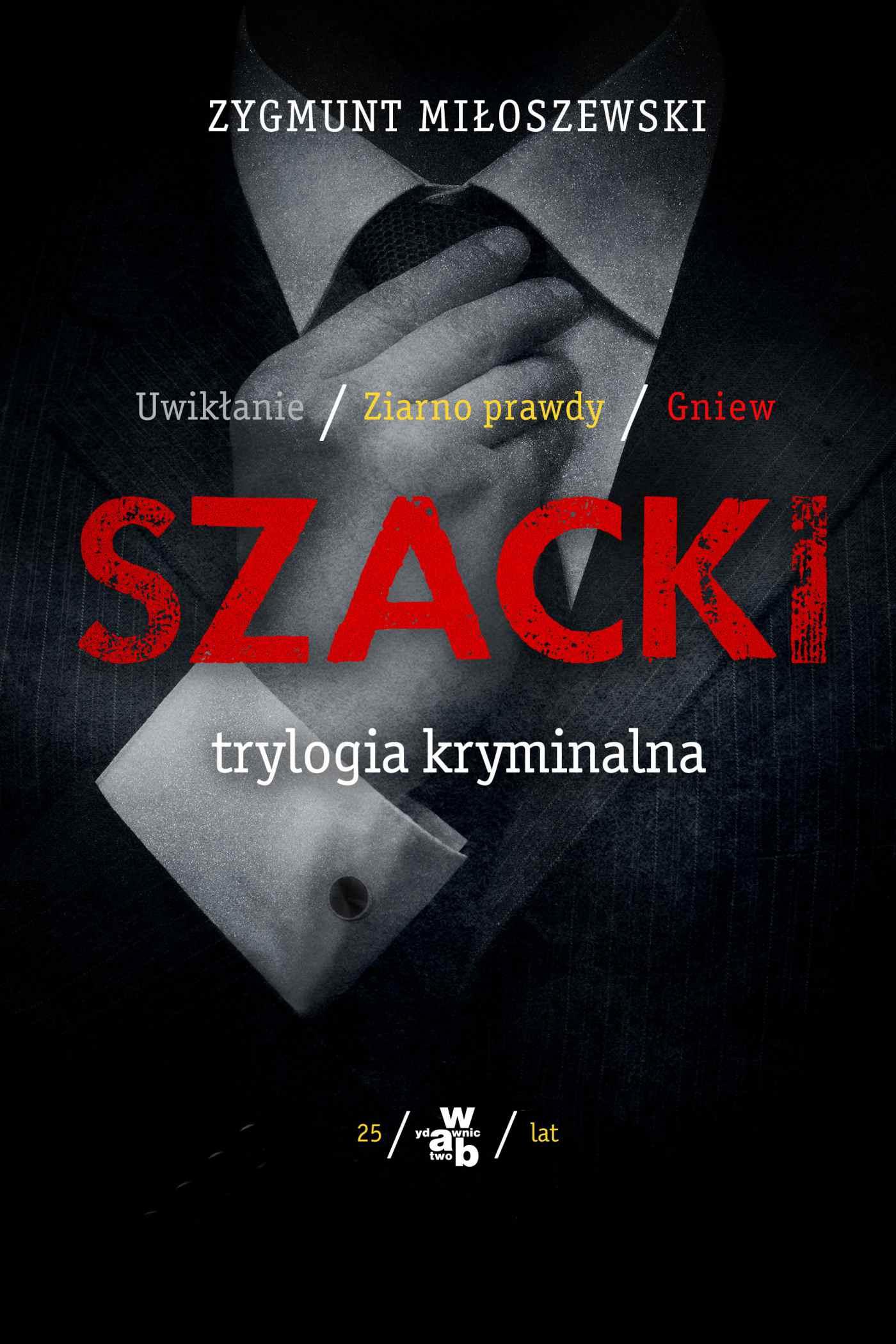 Szacki. Trylogia kryminalna – ebook.Autor: Zygmunt Miłoszewski